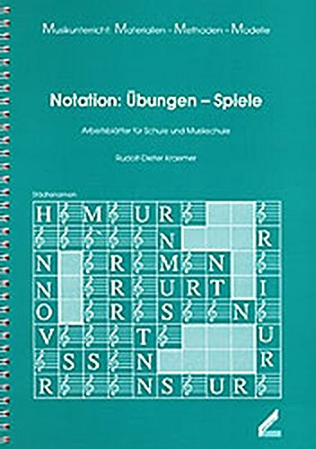 Notation: Übungen - Spiele. Arbeitsblätter für Schule und Musikschule